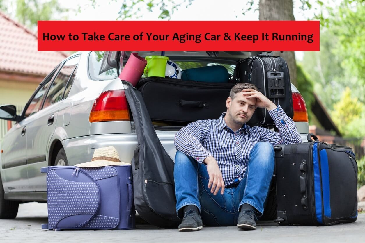 How to Take Care of Your Aging Car and Keep It Running?